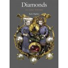 *NEW* DIAMONDS: AN EARLY HISTORY OF THE KING OF GEMS